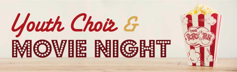 Youth Choir & Movie Night